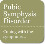 Pubic Symphysis Disorder and coping with the symptoms